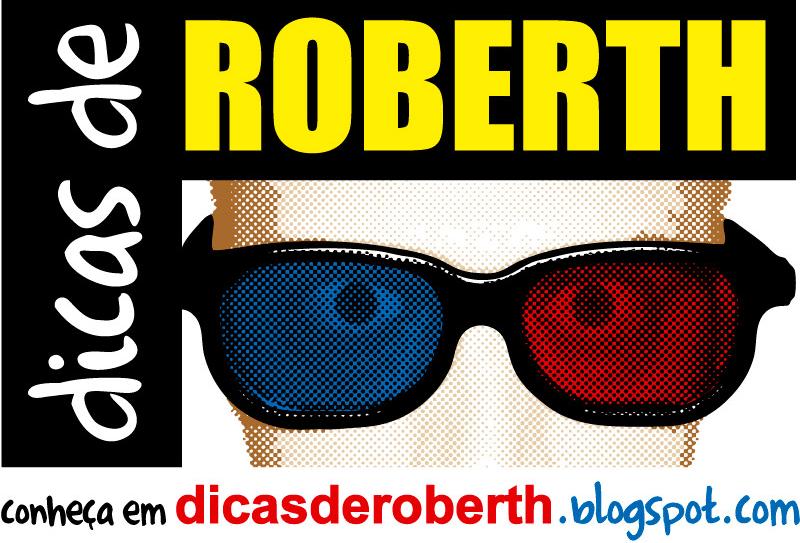 Dicas de Roberth por Roberth Fabris