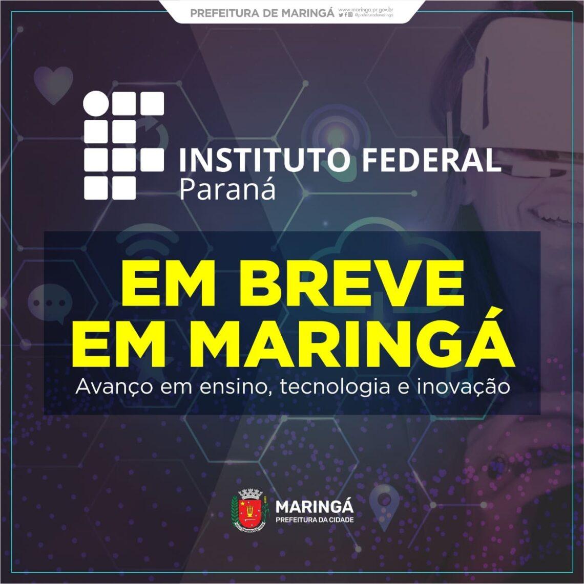 Maringá vai receber unidade do Instituto Federal do Paraná