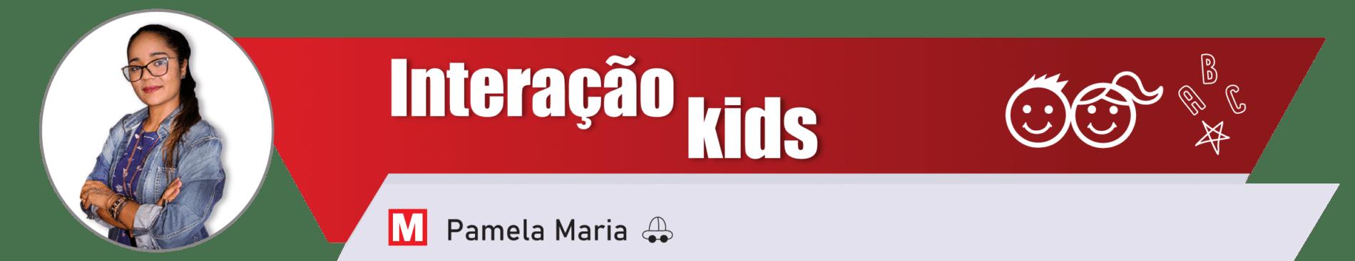 Interação Kids por Pamela Maria