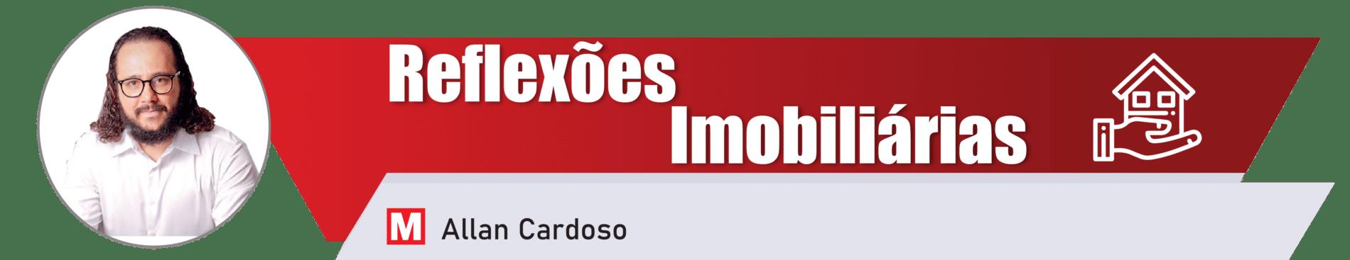 Reflexões Imobiliárias por Allan Cardoso
